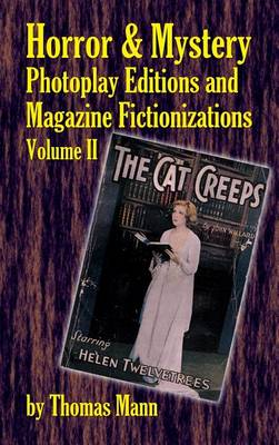 Horror and Mystery Photoplay Editions and Magazine Fictionizations, Volume II (Hardback) by Thomas Mann