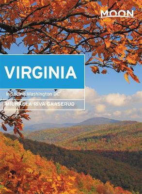 Moon Virginia (Eighth Edition): With Washington DC by Michaela Gaaserud