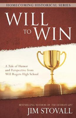 Will to Win: A Tale of Humor and Perspective from Will Rogers High School by Jim Stovall