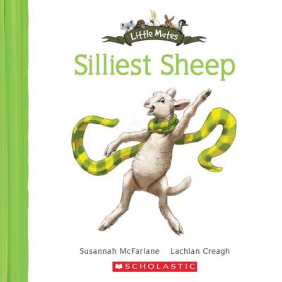 Little Mates: #19 Silliest Sheep by Susannah McFarlane