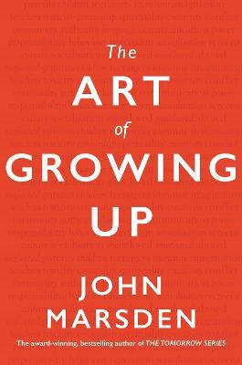 The Art of Growing Up by John Marsden