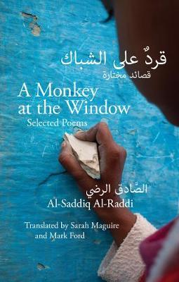 Monkey at the Window: Selected Poems by Al-Saddiq Al-Raddi