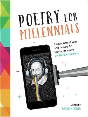 Poetry for Millennials: A Collection of Wise and Wonderful Words for Every #MillennialProblem by Tamsin King