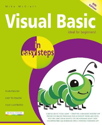 Visual Basic in easy steps: Updated for Visual Basic 2019 by Mike McGrath