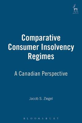 Comparative Consumer Insolvency Regimes by Jacob S. Ziegel