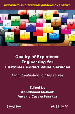 Quality of Experience Engineering for Customer Added Value Services by Abdelhamid Mellouk
