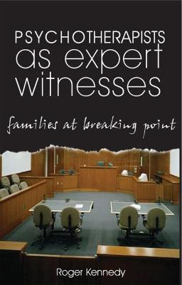 Psychotherapists as Expert Witnesses by Roger Kennedy