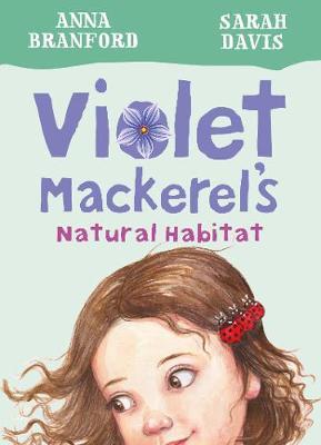 Violet Mackerel's Natural Habitat (Book 3) by Branford Anna