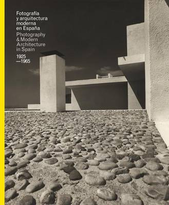 Photography and Modern Architecture in Spain 1925-1965 by La Fabrica