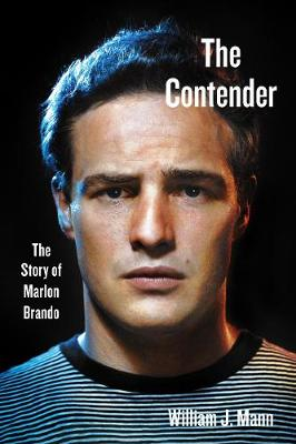 The Contender: The Story of Marlon Brando book
