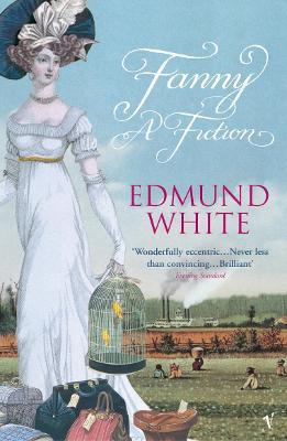 Fanny: A Fiction by Edmund White