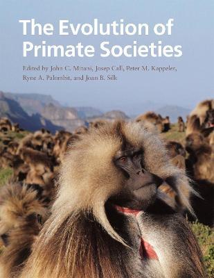 The Evolution of Primate Societies by John C. Mitani