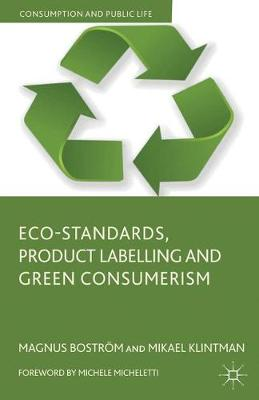 Eco-Standards, Product Labelling and Green Consumerism book