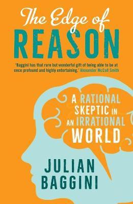 The Edge of Reason by Julian Baggini