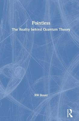 Pointless: The Reality behind Quantum Theory book