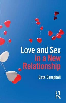 Love and Sex in a New Relationship by Cate Campbell
