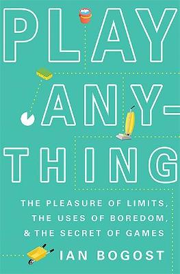 Play Anything by Prof. Ian Bogost