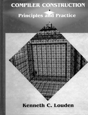 Compiler Construction: Principles and Practice by Kenneth C. Louden