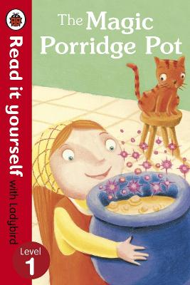 Magic Porridge Pot - Read it yourself with Ladybird book