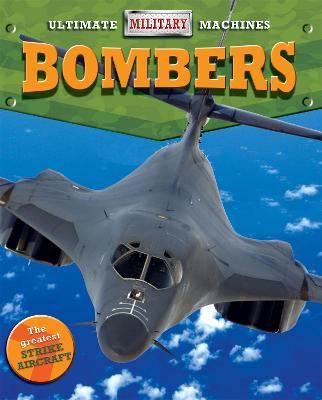 Ultimate Military Machines: Bombers by Tim Cooke