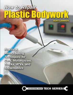How to Repair Plastic Bodywork by Kurt Lammon