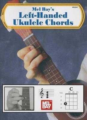 Left-Handed Ukulele Chords by Mel Bay Publications