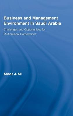Business and Management Environment in Saudi Arabia by Abbas Ali