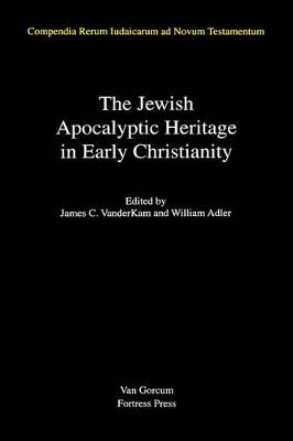 The Jewish Apocalyptic Heritage in Early Christianity by William Adler