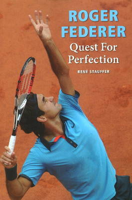 Roger Federer Quest for Perfection (revised paperback) by Rene Stauffer