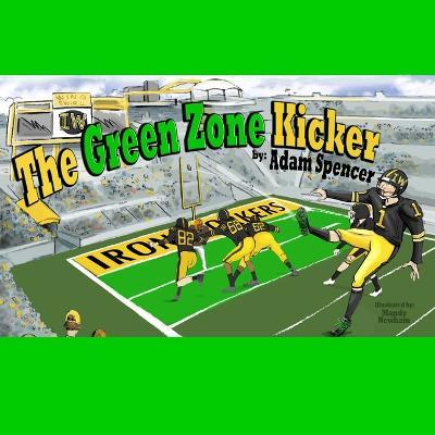 The Green Zone Kicker by Adam Spencer