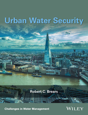 Urban Water Security by Robert C. Brears