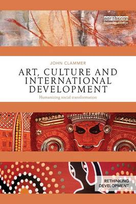 Art, Culture and International Development by John Clammer