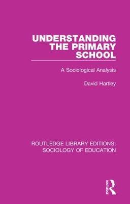 Understanding the Primary School by David Hartley