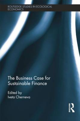 The Business Case for Sustainable Finance by Iveta Cherneva