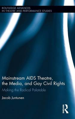 Mainstream AIDS Theatre, the Media, and Gay Civil Rights book