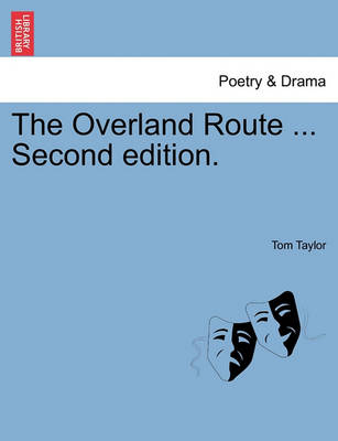 The Overland Route ... Second Edition. by Tom Taylor