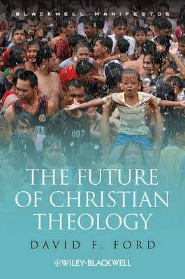 Future of Christian Theology by David F. Ford