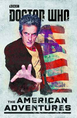 Doctor Who: The American Adventures by Justin Richards