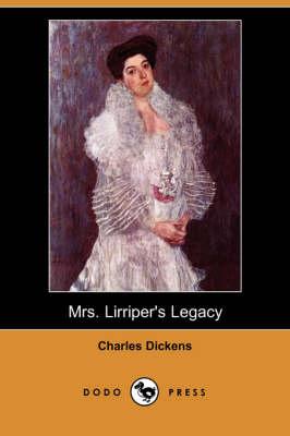 Mrs. Lirriper's Legacy (Dodo Press) by Charles Dickens