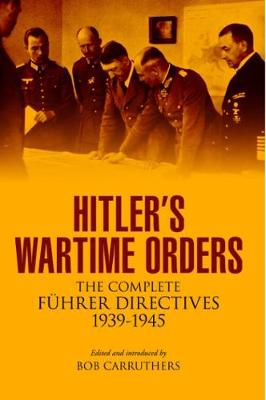 Hitler's Wartime Orders by Bob Carruthers