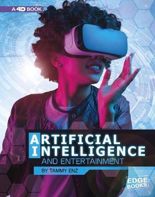 Artificial Intelligence and Entertainment: 4D An Augmented Reading Experience: 4D An Augmented Reading Experience by Tammy Enz