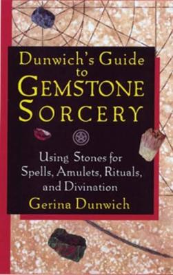Dunwich'S Guide to Gemstone Sorcery by Gerina Dunwich