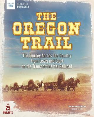 The Oregon Trail by Karen Bush Gibson