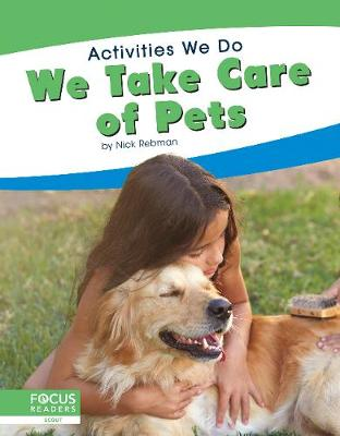 Activities We Do: We Take Care of Pets by Nick Rebman