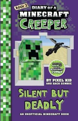 Diary of a Minecraft Creeper #2: Silent but Deadly book