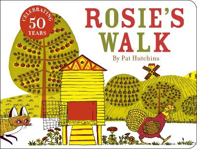 Rosie's Walk: 50th anniversary cased board book edition by Pat Hutchins