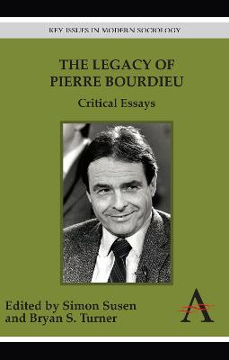 The Legacy of Pierre Bourdieu by Simon Susen