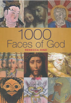 1000 Faces of God by Rebecca Hind