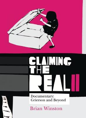 Claiming the Real by Brian Winston
