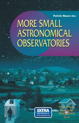 More Small Astronomical Observatories by CBE, DSc, FRAS, Sir Patrick Moore